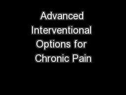 Advanced Interventional Options for Chronic Pain