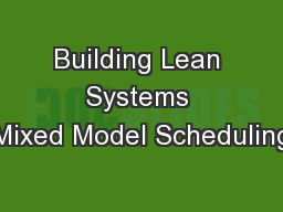 Building Lean Systems Mixed Model Scheduling