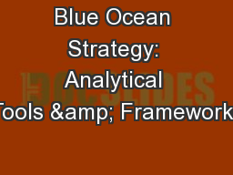 Blue Ocean Strategy: Analytical Tools & Frameworks