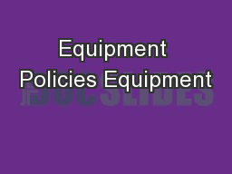 Equipment Policies Equipment