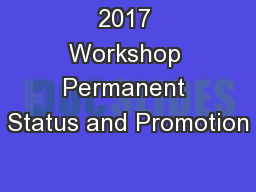 2017 Workshop Permanent Status and Promotion