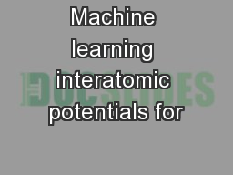 Machine learning interatomic potentials for