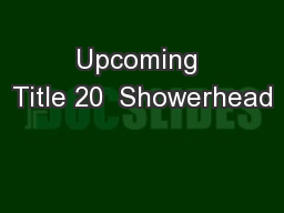 Upcoming Title 20  Showerhead