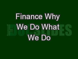 Finance Why We Do What We Do