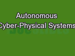 Autonomous Cyber-Physical Systems: