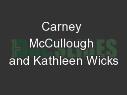 Carney McCullough and Kathleen Wicks PowerPoint PPT Presentation