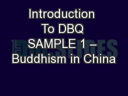 Introduction To DBQ SAMPLE 1 – Buddhism in China