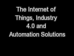 The Internet of Things, Industry 4.0 and Automation Solutions