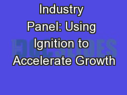 Industry Panel: Using Ignition to Accelerate Growth
