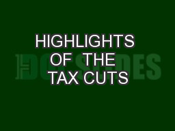 HIGHLIGHTS OF  THE  TAX CUTS