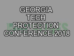 GEORGIA TECH PROTECTION CONFERENCE 2018