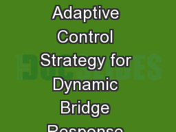 Feasibility of Using Simple Adaptive Control Strategy for Dynamic Bridge Response Under Stiffness PowerPoint PPT Presentation