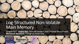 Log-Structured  Non-Volatile Main Memory PowerPoint PPT Presentation
