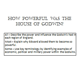 How powerful was the House of Godwin?