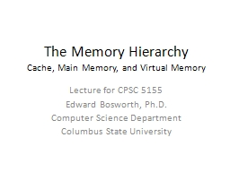 The Memory Hierarchy Cache, Main Memory, and Virtual Memory