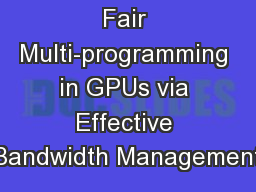 Efficient and Fair Multi-programming in GPUs via Effective Bandwidth Management