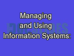 Managing and Using Information Systems: