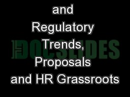 Legislative  and Regulatory Trends, Proposals and HR Grassroots