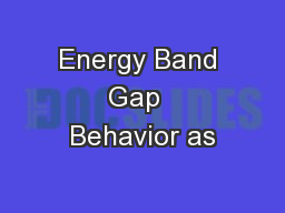 Energy Band Gap  Behavior as
