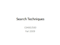 Search Techniques CS480/580