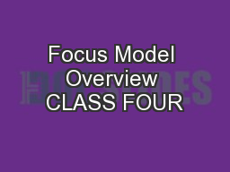Focus Model Overview CLASS FOUR