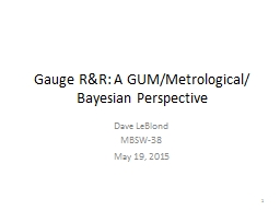 Gauge R&R: A GUM/Metrological/ Bayesian Perspective