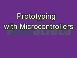 Prototyping  with Microcontrollers