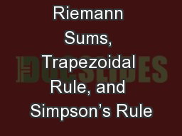 Riemann Sums, Trapezoidal Rule, and Simpson's Rule