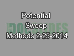 Potential Sweep Methods 2-25-2014 PowerPoint PPT Presentation