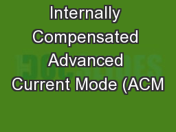 Internally Compensated Advanced Current Mode (ACM PowerPoint PPT Presentation