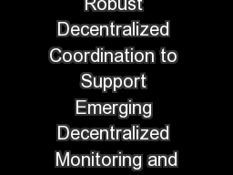On the Need for Robust Decentralized Coordination to Support Emerging Decentralized Monitoring and