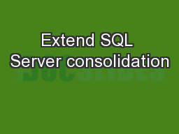 Extend SQL Server consolidation