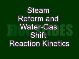 Steam Reform and Water-Gas Shift Reaction Kinetics PowerPoint PPT Presentation