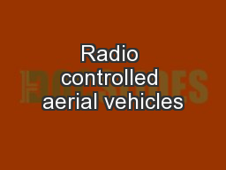 Radio controlled aerial vehicles