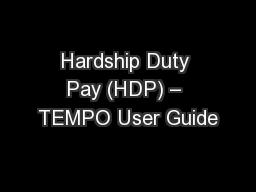 Hardship Duty Pay (HDP) – TEMPO User Guide