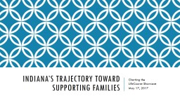 Indiana's Trajectory toward Supporting Families PowerPoint PPT Presentation