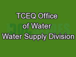 TCEQ Office of Water Water Supply Division PowerPoint PPT Presentation