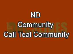 ND Community Call Teal Community