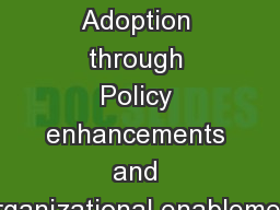 1  Increasing Accessibility Adoption through Policy enhancements and Organizational enablement