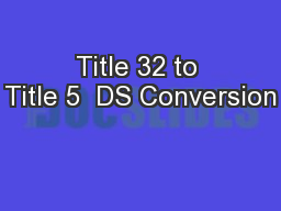 Title 32 to Title 5  DS Conversion