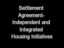 Settlement Agreement- Independent and Integrated Housing Initiatives