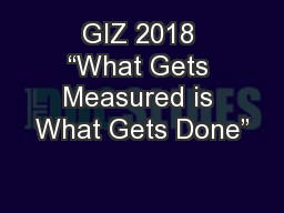 """GIZ 2018 """"What Gets Measured is What Gets Done"""""""