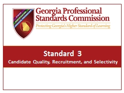Standard 3 Candidate Quality, Recruitment, and Selectivity