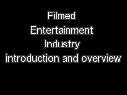Filmed Entertainment Industry introduction and overview