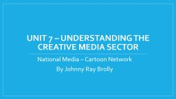 Unit 7 � Understanding the Creative Media Sector