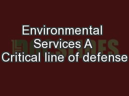 Environmental Services A Critical line of defense PowerPoint PPT Presentation