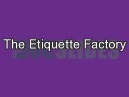 The Etiquette Factory PDF document - DocSlides