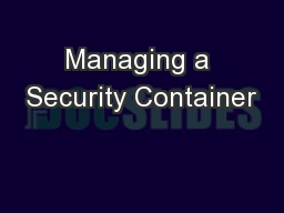 Managing a Security Container