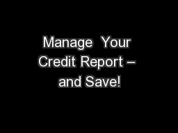 Manage  Your Credit Report � and Save!