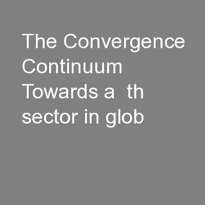 The Convergence Continuum Towards a  th sector in glob